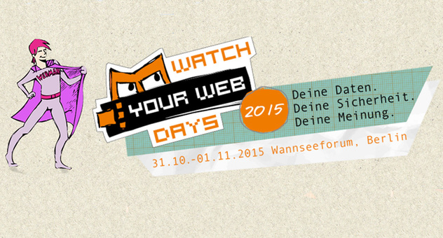 Die watch your web Days finden in Berlin am 31. Oktober und 1. November 2015 statt.