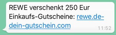 """Eine WhatsApp-Nachricht verspricht einen angeblichen Rewe-Gutschein. Sie lautet: """"REWE verschenkt 250 Eur Einkaufs-Gutscheine: rewe.de-dein-gutschein.com"""" Screenshot: checked4you.de"""